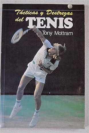 Tácticas y destrezas de tenis Paperback – 1983