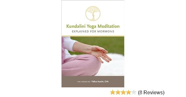 Kundalini yoga meditation explained for mormons kindle edition by kundalini yoga meditation explained for mormons kindle edition by felice austin religion spirituality kindle ebooks amazon fandeluxe Choice Image