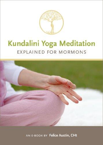 Kundalini yoga meditation explained for mormons kindle edition by kundalini yoga meditation explained for mormons by austin felice fandeluxe Choice Image