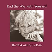 End the War with Yourself Speech by Byron Katie Mitchell