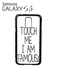 Touch Me I am Famous Mobile Cell Phone Case Samsung Galaxy S5 Black