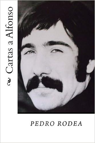 Cartas a Alfonso: Amazon.es: pedro rodea: Libros