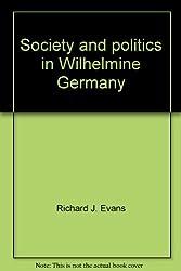 Society and politics in Wilhelmine Germany