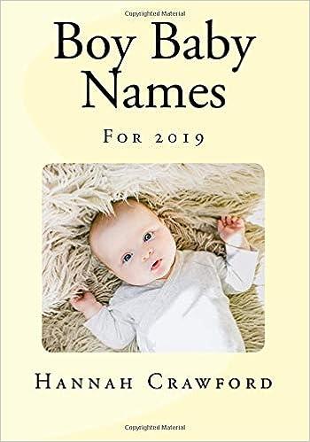 Boy Baby Names For 2019 Hannah Crawford 9781727054781 Amazon Com
