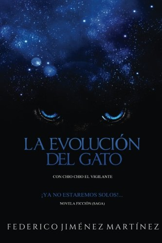 Book: La Evolucion Del Gato - Ya No Estaremos Solos...Esta Confirmado, Vol. 1 (Spanish Edition) by Federico Jiménez Martínez