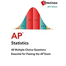 AP Statistics: 40 multiple choice practice questions: Essential for passing the 2017 exam