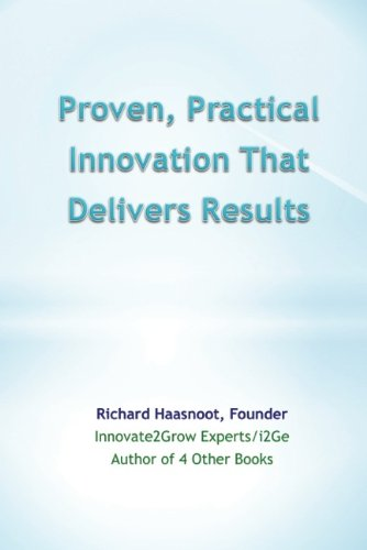 Proven, Practical Innovation That Delivers Results (English Edition)