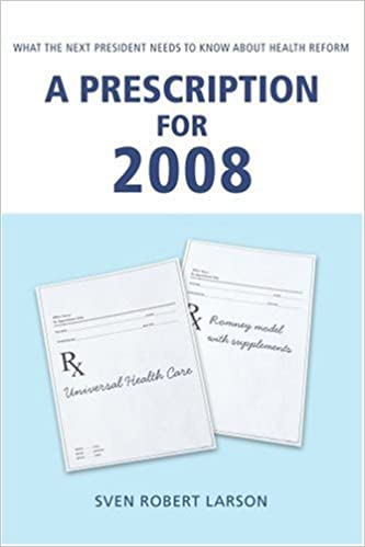A Prescription for 2008: What the Next President Needs to ...