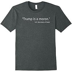Mens Trump Is A Moron Shirt Anti Trump Rex Tillerson Shirt XL Dark Heather