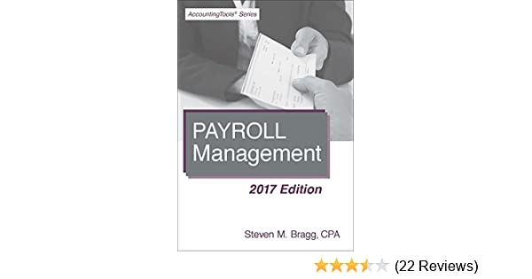 Amazon payroll management 2017 edition ebook steven bragg amazon payroll management 2017 edition ebook steven bragg kindle store fandeluxe Choice Image