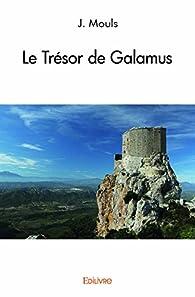 Le Tresor de Galamus par J. Mouls