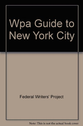 Books : The WPA guide to New York City: The Federal Writers' Project guide to 1930s New York