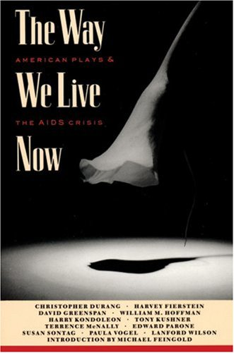 The Way We Live Now: American Plays and the AIDS Crisis