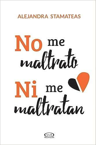NO ME MALTRATO NI ME MALTRATAN