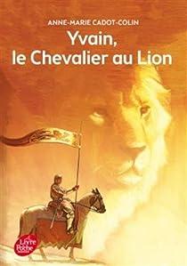 Yvain, le Chevalier au Lion par Cadot-Colin