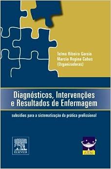 Book Diagnosticos, Intervencoes e Resultados de Enfermagem