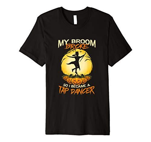 Tap Dancer Halloween Costume (Tap Dancing My Broom Broke Step Dancer Halloween Premium)