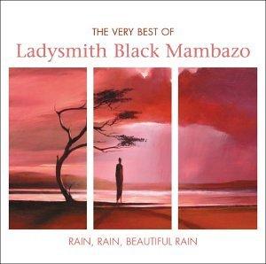 Rain Rain Beautiful Rain - The Very Best Of Ladysmith Black Mambazo by Ladysmith Black Mambazo