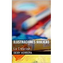 Ilustraciones Biblicas: La Creacion (Spanish Edition)