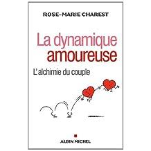 La Dynamique amoureuse: L'alchimie du couple