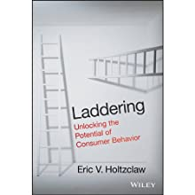 Laddering: Unlocking the Potential of Consumer Behavior Audiobook by Eric V. Holtzclaw Narrated by Eric V. Holtzclaw