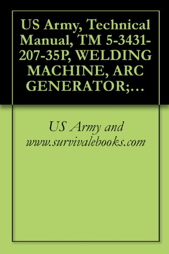 US Army, Technical Manual, TM 5-3431-207-35P, WELDING MACHINE, ARC GENERATOR; ELECTRIC MO DRIVEN, AC, 220 V, 3 PHASE, 60 HZ; SINGLE OPERATOR, REMOTE CONT ... CURRENT (LIBBY MODEL LA-300) (FSN 3431-081-