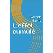 L'effet cumulé: Darren Hardy  (French Edition)