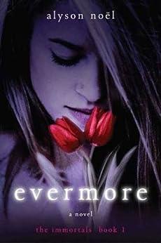 Evermore: The Immortals by [Noël, Alyson]