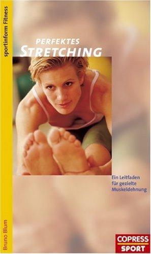 Perfektes Stretching: Ein Leitfaden für gezielte Muskeldehnung