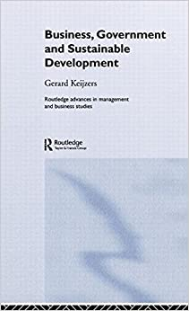 Business, Government and Sustainable Development (Routledge Advances in Management and Business Studies)