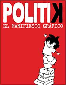 Politik. El manifiesto grafico (Spanish Edition): Emma Reverter