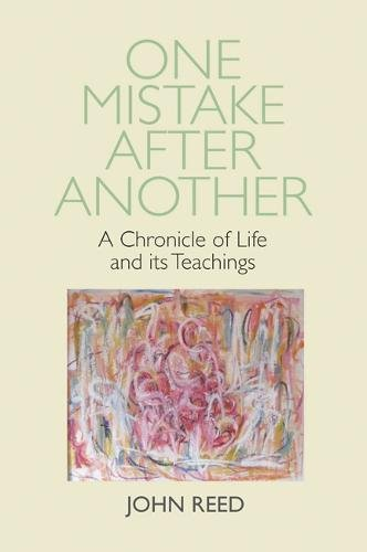 One Mistake after Another: A Chronicle of Life and its Teachings