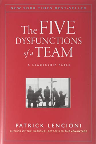 The Five Dysfunctions of a Team:...