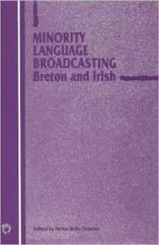 Minority Language Broadcasting: Breton and Irish (Current Issues in Language and Society Monographs)