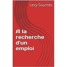 A la recherche d'un emploi (French Edition)