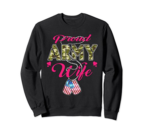 Proud Army Wife Sweatshirt - Military Spouse Shirts Gifts
