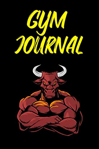 Gym Journal: Bull Gym Journal Lift Tracker - Record Your Weights, Reps, Sets, Personal Bests (The Best Pre Workout Supplement 2019)