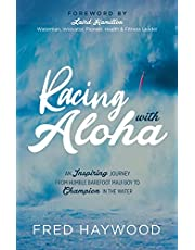 Racing with Aloha: An Inspiring Journey from Humble Barefoot Maui Boy to Champion in the Water