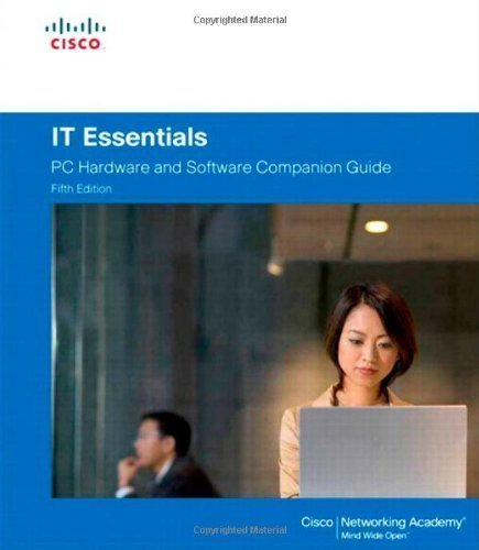 IT Essentials: PC Hardware and Software Companion Guide (5th Edition) 5th (fifth) Edition by Cisco Networking Academy published by Cisco Press (2013)