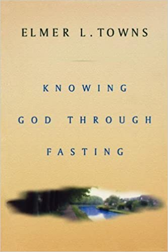 Book Knowing God Through Fasting by Towns, Elmer (2005)