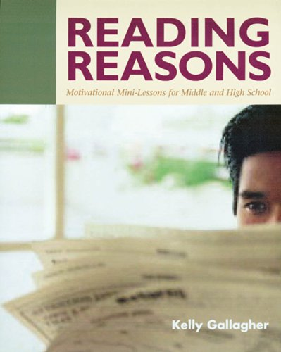 Reading Reasons: Motivational Mini-Lessons for Middle and High School (Kelly Mini)