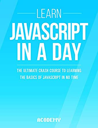 Amazon.com: Javascript: Learn Javascript In A DAY! - The