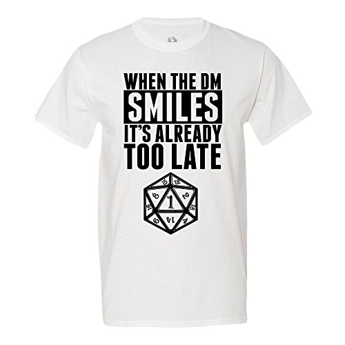 When The DM Smiles It's Already Too Late Dungeon and Dragons T-Shirt Large White (Shirt Dragon White)