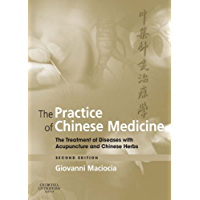 The Practice of Chinese Medicine E-Book: The Treatment of Diseases with Acupuncture and Chinese Herbs