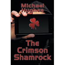 The Crimson Shamrock by Michael Hughes (2016-06-07)