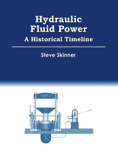 Hydraulic Fluid Power - A Historical (Hydraulic Fluid Power)