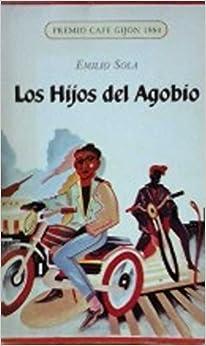 Los Hijos Del Agobio: Amazon.es: Emilio Sola: Libros