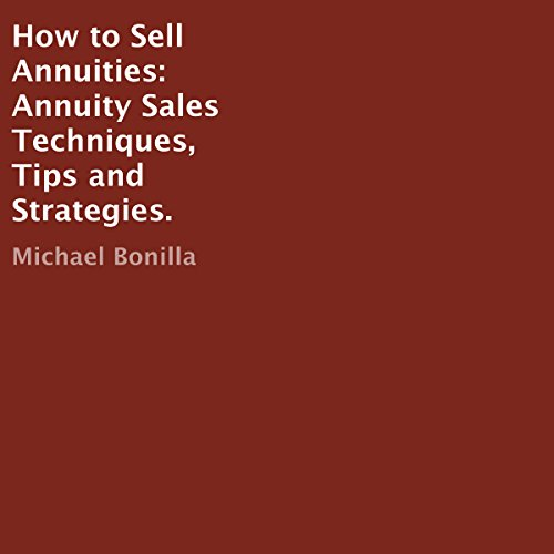 Pdf Health How to Sell Annuities: Annuity Sales Techniques, Tips, and Strategies