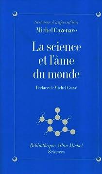 La Science et l'âme du monde par Cazenave