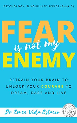 Fear Is Not My Enemy: Retrain Your Brain to Unlock Your Courage to Dream, Dare and Live (Psychology in your life Book 3) (2 To 3 Step Word Problems Examples)